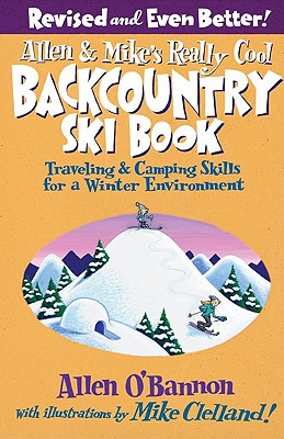 Allen & Mike's Really Cool Backcountry Ski Book By O'Bannon, Allen/ Clelland, Mike (ILT)