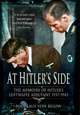 At Hitler's Side By Von Below, Nicolaus